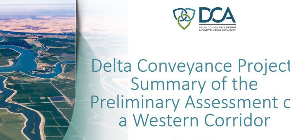 Delta Conveyance Project: summary of the Preliminary Assessment of a Western Corridor